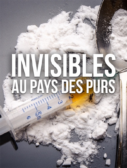 Invisibles au pays des purs