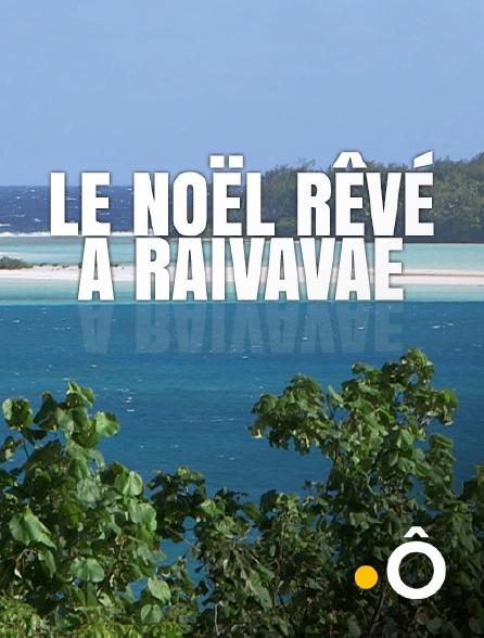 France Ô - Le Noël rêvé à Raivavae