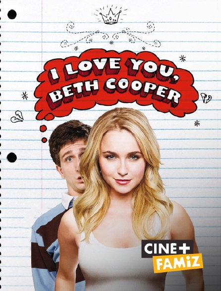 Ciné+ Famiz - I Love You, Beth Cooper