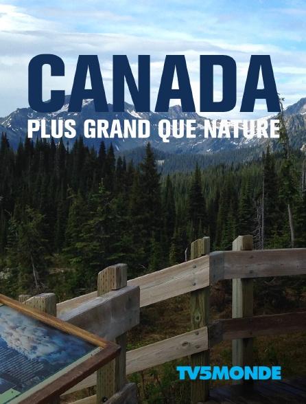 TV5MONDE - Canada plus grand que nature