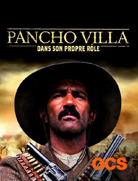 OCS - Pancho Villa dans son propre rôle