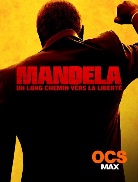 OCS Max - Mandela : un long chemin vers la liberté