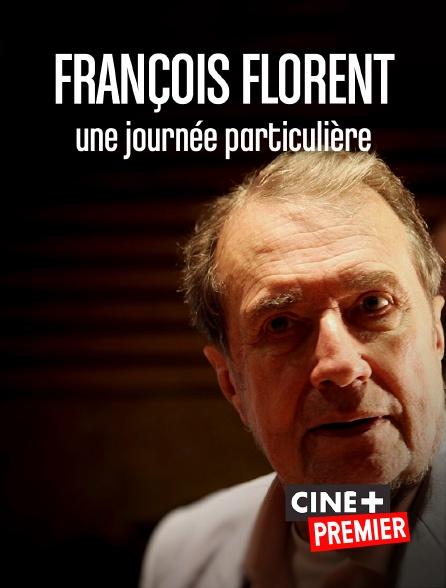 Ciné+ Premier - François Florent, une journée particulière