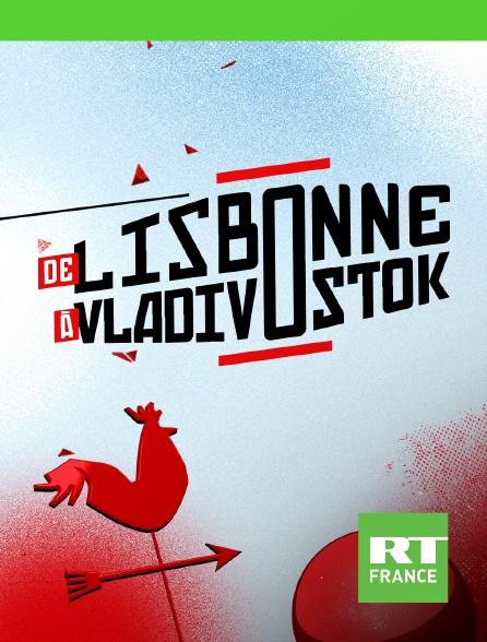 RT France - De Lisbonne à Vladivostok