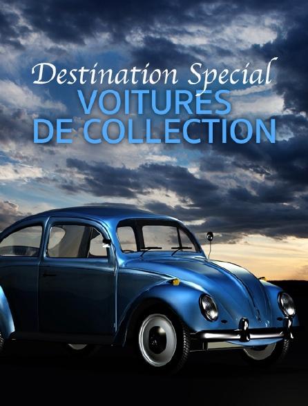 Destination Special : Voitures De Collection