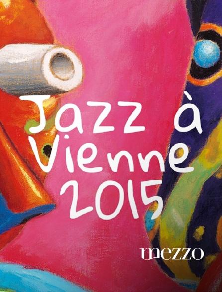 Mezzo - Jazz à Vienne 2015 en replay