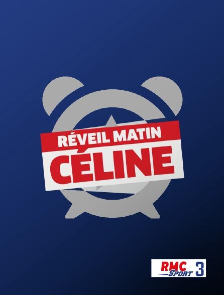 RMC Sport 3 - Réveil matin Céline