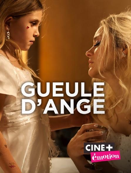 Ciné+ Emotion - Gueule d'ange