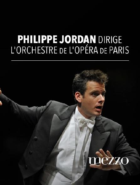 Mezzo - Philippe Jordan dirige l'Orchestre de l'Opéra de Paris