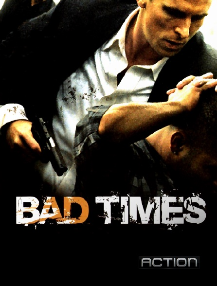 Action - Bad Times