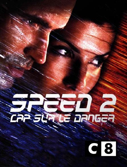 C8 - Speed 2 : cap sur le danger