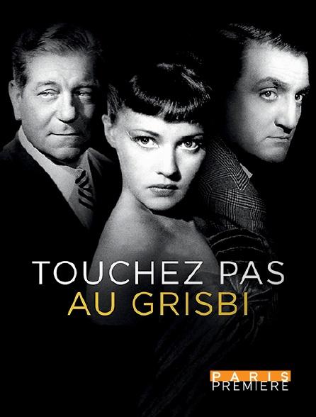 Paris Première - Touchez pas au grisbi