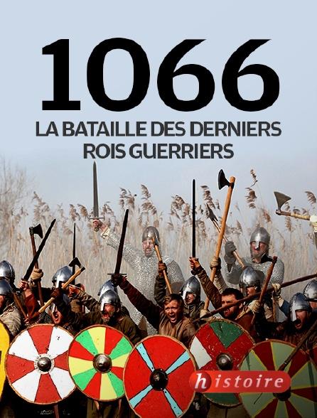 Histoire - 1066, la bataille des derniers rois guerriers