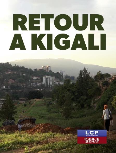 LCP Public Sénat - Retour à Kigali, une affaire française