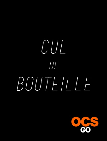 OCS Go - Cul de bouteille