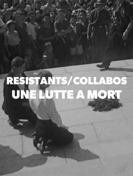 Résistants / collabos, une lutte à mort