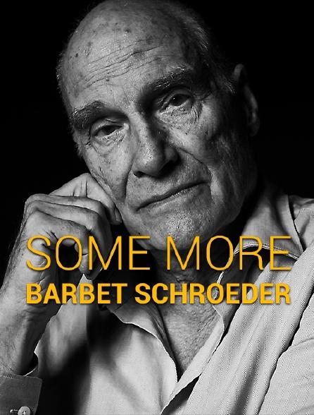 Some More : Barbet Schroeder