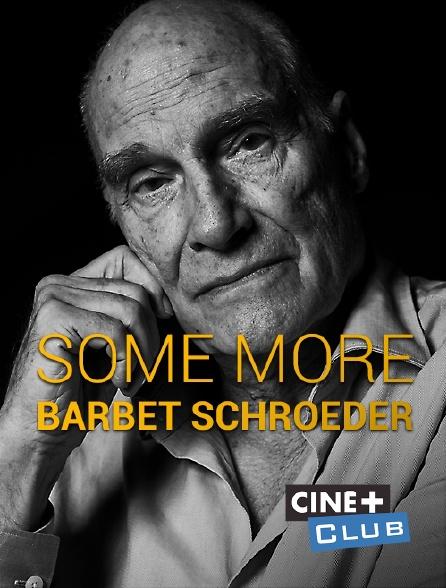 Ciné+ Club - Some More : Barbet Schroeder