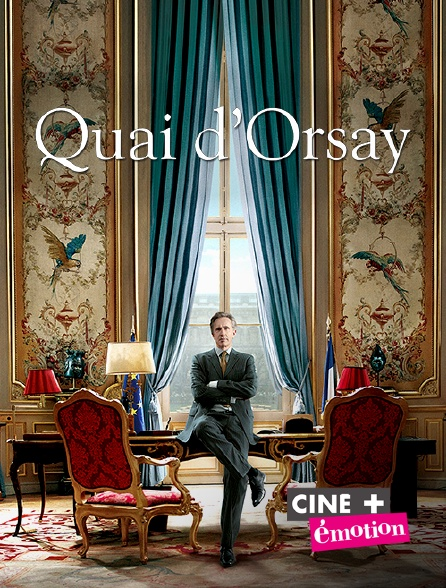 Ciné+ Emotion - Quai d'Orsay