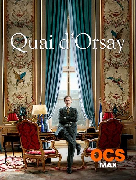 OCS Max - Quai d'Orsay