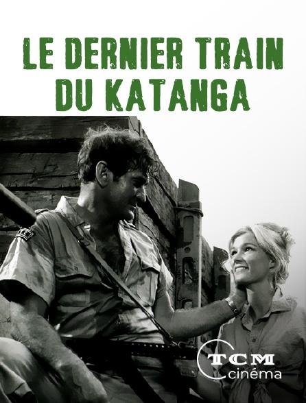 TCM Cinéma - Le dernier train du Katanga