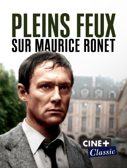 Ciné+ Classic - Pleins feux sur Maurice Ronet