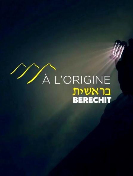 A l'origine, Berechit