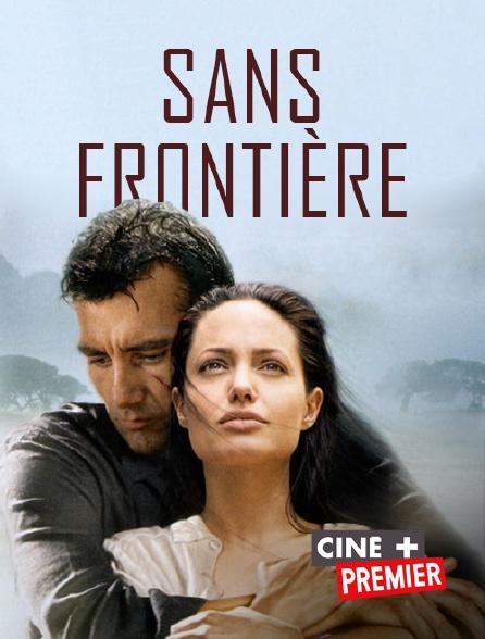 Ciné+ Premier - Sans frontière