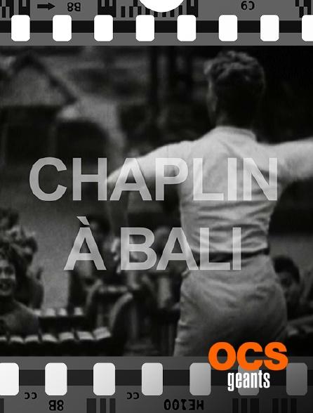 OCS Géants - Chaplin à Bali