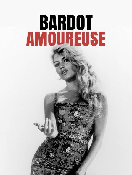 Bardot amoureuse