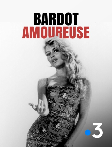 France 3 - Bardot amoureuse