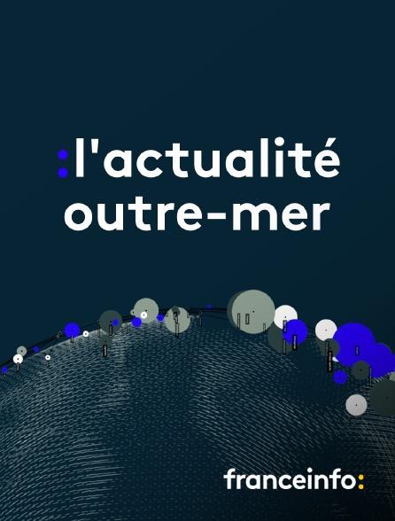 franceinfo: - L'actualité outre-mer
