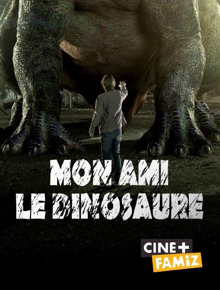 Ciné+ Famiz - Mon ami le dinosaure