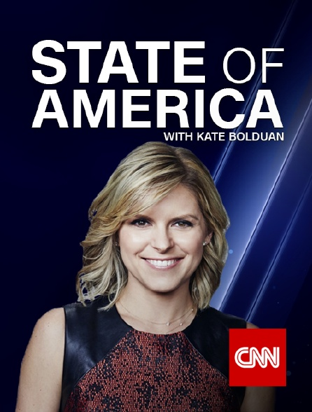 CNN - State of America with Kate Bolduan