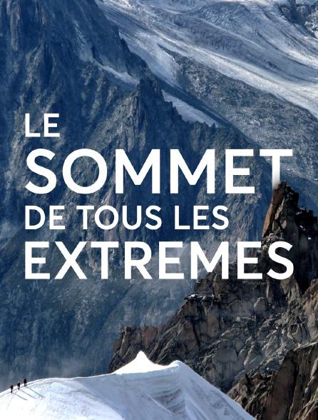 Le sommet de tous les extrêmes