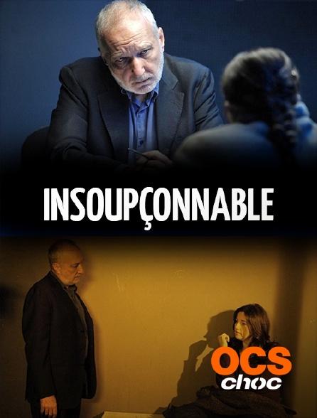 OCS Choc - Insoupçonnable