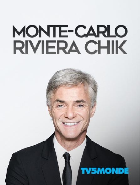 TV5MONDE - Monte-Carlo Riviera Chik