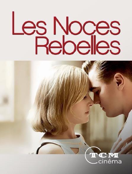 TCM Cinéma - Les noces rebelles