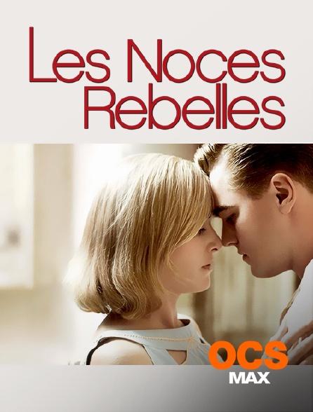 OCS Max - Les noces rebelles