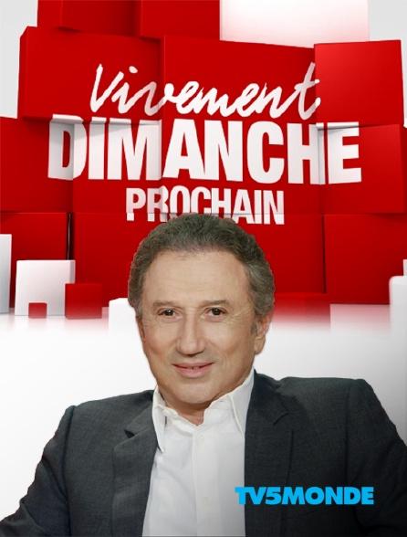 TV5MONDE - Vivement dimanche prochain