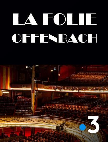 France 3 - La folie Offenbach