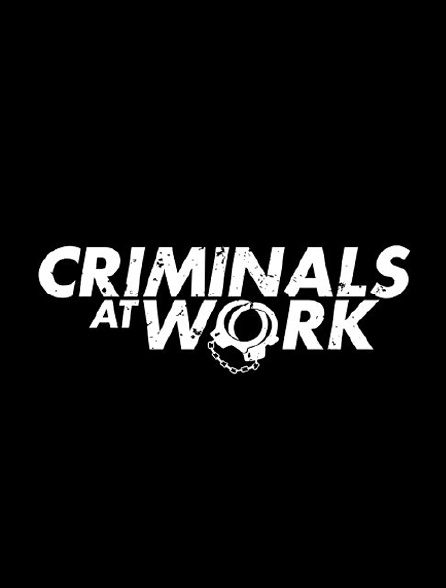 Criminals at Work