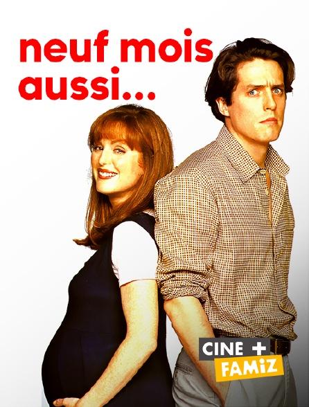 Ciné+ Famiz - Neuf mois aussi...