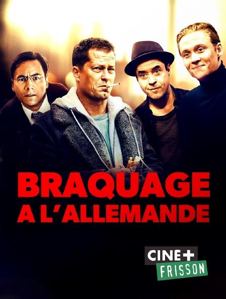 Ciné+ Frisson - Braquage à l'allemande