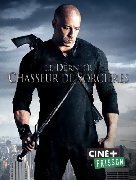 Ciné+ Frisson - Le dernier chasseur de sorcières