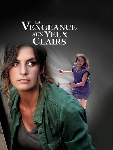 La vengeance aux yeux clairs