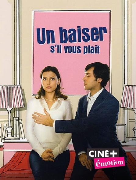 Ciné+ Emotion - Un baiser, s'il vous plaît !