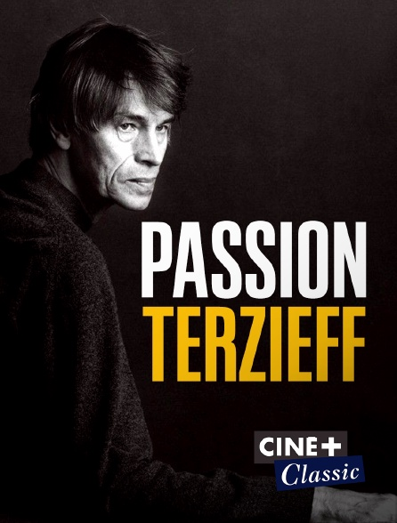 Ciné+ Classic - Passion Terzieff