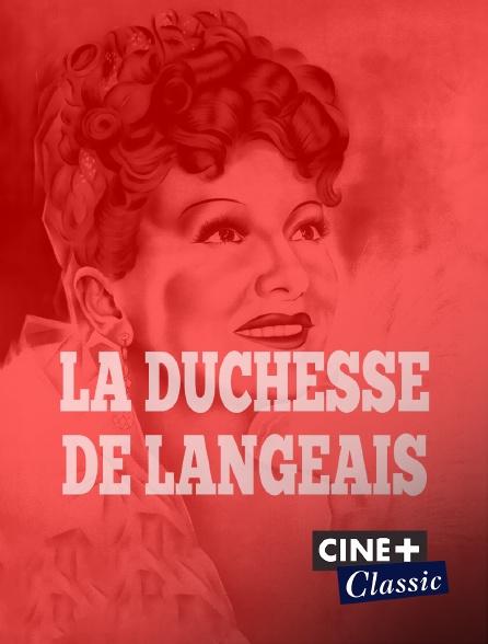 Ciné+ Classic - La duchesse de Langeais