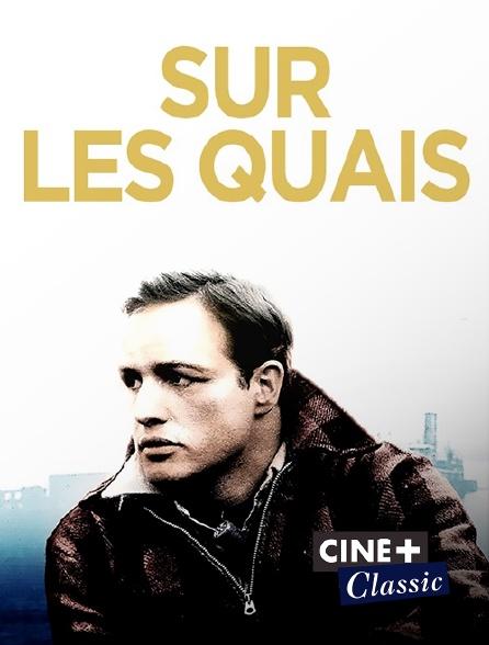 Ciné+ Classic - Sur les quais
